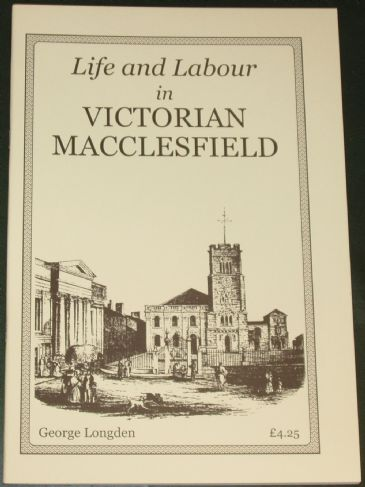Life and Labour in Victorian Macclesfield, by George Longden